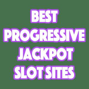 best progressive jackpot slots and sites